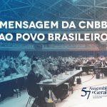 """Bispos do Brasil enviam """"Mensagem ao Povo Brasileiro"""" durante a 57ª Assembleia Geral da CNBB"""