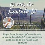"""""""Francisco propõe mais sete anos de Laudato Si'"""": artigo de Roberto Malvezzi, Gogó"""