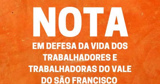 CPT Juazeiro publica Nota em defesa da vida dos trabalhadores/as do Vale do São Francisco