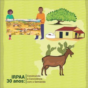 IRPAA celebra 30 anos de trabalho pela convivência com o Semiárido