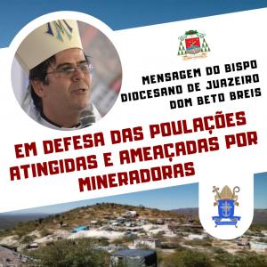 Bispo da Diocese de Juazeiro/BA publica Mensagem em defesa das populações atingidas e ameaçadas por mineradoras na região