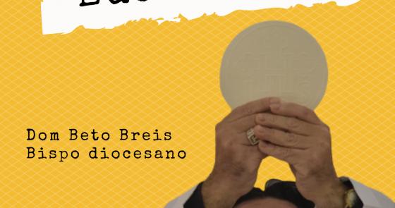 Dom Beto Breis abre Ano Diocesano da Eucaristia e publica Carta Pastoral